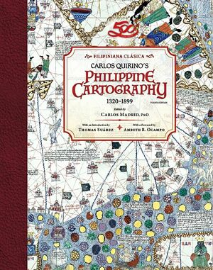 Philippine Cartography 1320-1899, Fourth Edition. Vibal Group